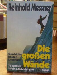 Messner, Die grossen Wände – Geschichte, Routen, Erlebnisse,