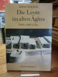 Walter, Die Leute im alten Ägina – 3000 – 1000 v.Chr,