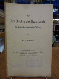 Hermann, Zur Geschichte des Brautkaufs bei den indogermanischen Völkern,