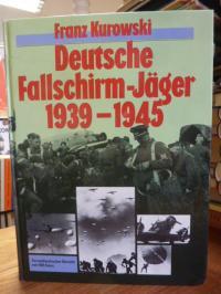Kurowski, Deutsche Fallschirm-Jäger – 1939 – 1945,