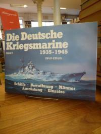 Effrath, Die deutsche Kriegsmarine 1935 – 1945 – Band 1 –  Schiffe, Bewaffnung,