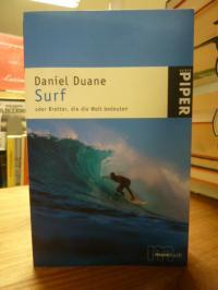 Duane, Surf oder Bretter, die die Welt bedeuten,