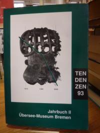 Übersee Museum Bremen (Hrsg.), TenDenZen 93 – Jahrbuch II des Übersee-Museums,