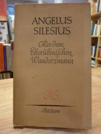 Angelus, Aus dem Cherubinischen Wandersmann und anderen geistlichen Dichtungen,
