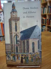 Backes, Dome, Kirchen und Klöster in Hessen – nach alten Vorlagen,