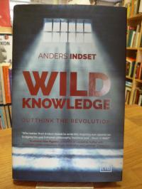 Indset, Wild Knowledge – Outthink The Revolution,
