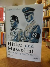 Rauscher, Hitler und Mussolini – Macht, Krieg und Terror,