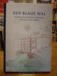 Wahl, Der blaue Wal – Streifzug durch 30 Jahre Geschichte Haus Aja Textor-Goethe