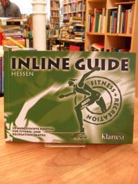 Inline Guide Hessen – 30 ausgesuchte Routen für Fitness + Recreation-Skater,