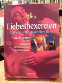 Thea, Liebeshexereien – Das erotische Hexeneinmaleins,