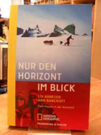 Nur den Horizont im Blick – Zwei Frauen in der Antarktis,