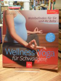 Wessels, Wellness-Yoga für Schwangere – Wohlbefinden für Sie und Ihr Baby,