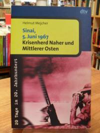 Mejcher, Sinai, 5. Juni 1967 – Krisenherd Naher und Mittlerer Osten – 20 Tage im