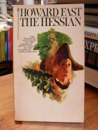 Fast, The Hessian – [The Dramatic New Novel Of The American Revolution By The Au