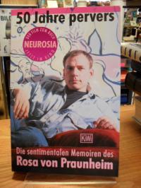 Praunheim, 50 Jahre pervers – Die sentimentalen Memoiren des Rosa von Praunheim,