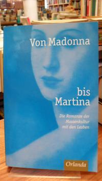Von Madonna bis Martina,