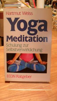 Weiss, Yoga Meditation – Schulung zur Selbstverwirklichung,