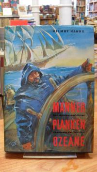Hanke, Männer, Planken, Ozeane – Das sechstausendjährige Abenteuer der Seefahrt,