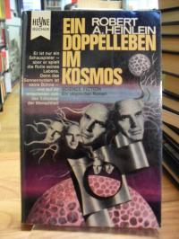 Heinlein, Doppelleben im Kosmos – Utopischer Roman,