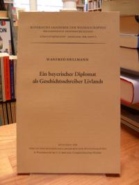 Hellmann, Ein bayerischer Diplomat als Geschichtsschreiber Livlands,