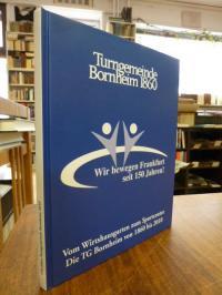 Ochs, Turngemeinde Bornheim 1860: Wir bewegen Frankfurt seit 150 Jahren! – Vom W
