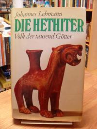 Lehmann, Die Hethiter – Volk der 1000 Götter,