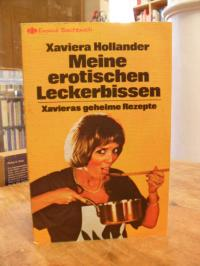 Hollander, Meine erotischen Leckerbissen – Xavieras geheime Rezepte,