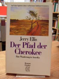 Ellis, Der Pfad der Cherokee – eine Wanderung in Amerika – Roman,