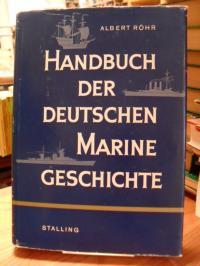 Röhr, Handbuch der deutschen Marinegeschichte – Mit einem Geleitwort von Vizeadm