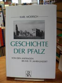 Moersch, Geschichte der Pfalz – Von den Anfängen bis ins 19. Jahrhundert (signie