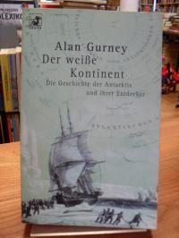 Gurney, Der weiße Kontinent – Die Geschichte der Antarktis und ihrer Entdecker,
