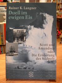 Langner, Duell im Eis – Scott und Amundsen oder die Eroberung des Südpols,