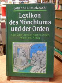 Lanczkowski, Lexikon des Mönchtums und der Orden – [Alles über Gründer, Klöster,
