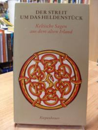 ohne Autor, Der Streit um das Heldenstück – Keltische Sagen aus dem alten Irland