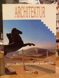 Architektur – Highlights moderner Baukunst,