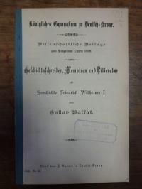 Wallat, Geschichtsschreiber, Memoiren und Litteratur zur Geschichte Friedrich Wi
