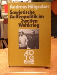 Hillgruber, Sowjetische Außenpolitik im Zweiten Weltkrieg,