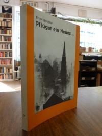 Schäfer, Pflüget ein Neues – Bericht über d. Wiederaufbau d. evang. Kirche u. ih