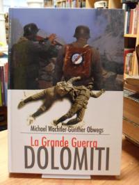 Wachtler, Dolomiti – la Grande Guerra,