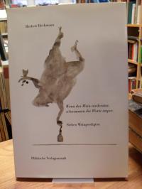 Heckmann, Wenn der Wein niedersitzt, schwimmen die Worte empor – 7 Weinpredigten