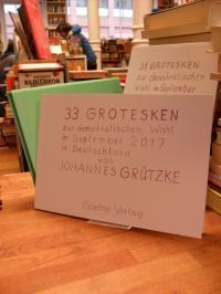 Grützke, 33 Grotesken zur demokratischen Wahl im September 2017 – 31 Grotesken z