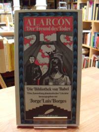 Alarcón, Der Freund des Todes – Mit einem Vorwort von Jorge Luis Borges,