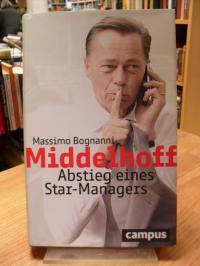 Bognanni, Middelhoff – Abstieg eines Star-Managers,