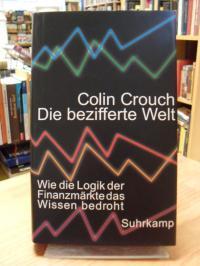Crouch, Die bezifferte Welt – Wie die Logik der Finanzmärkte das Wissen bedroht,