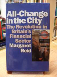Reid, All-Change in the City – The Revolution in Britain's Financial Sector,