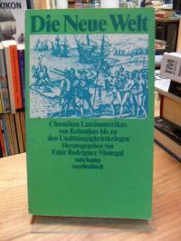 Die Neue Welt – Chroniken Lateinamerikas – Von Kolumbus bis zu den Unabhängigkei
