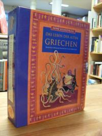 Das Leben der alten Griechen – Entdecke 4000 Jahre Geschichte voller Abenteuer –