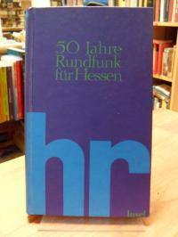 HR – 50 Jahre Rundfunk für Hessen – Eine mediengeschichtliche Dokumentation,