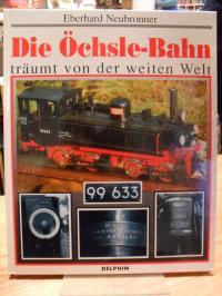 Neubronner, Die Öchsle-Bahn träumt von der weiten Welt,