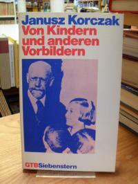 Korczak, Von Kindern und anderen Vorbildern,